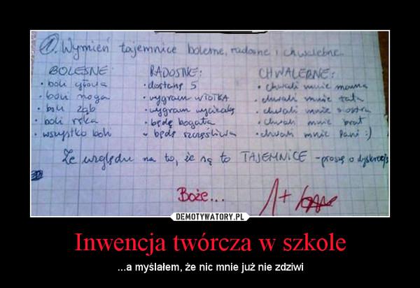 Inwencja twórcza w szkole – ...a myślałem, że nic mnie już nie zdziwi