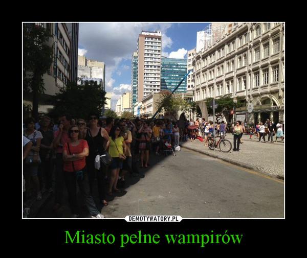 Miasto pełne wampirów –