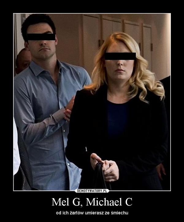 Mel G, Michael C – od ich żartów umierasz ze śmiechu