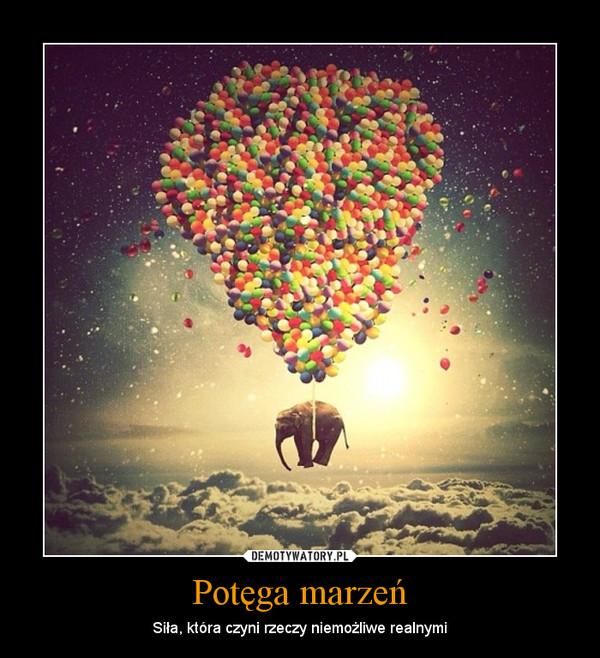 Potęga marzeń – Siła, która czyni rzeczy niemożliwe realnymi