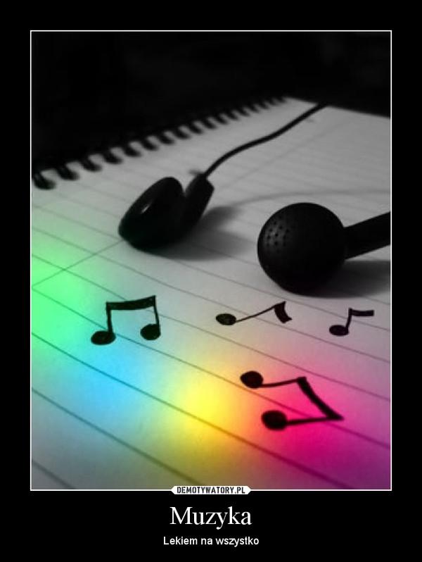 Muzyka – Lekiem na wszystko