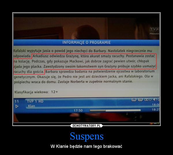 Suspens – W Klanie będzie nam tego brakować