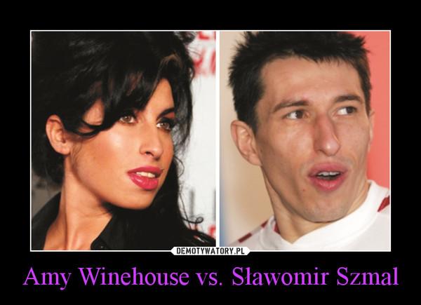 Amy Winehouse vs. Sławomir Szmal –