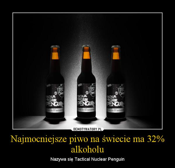 Najmocniejsze piwo na świecie ma 32% alkoholu – Nazywa się Tactical Nuclear Penguin