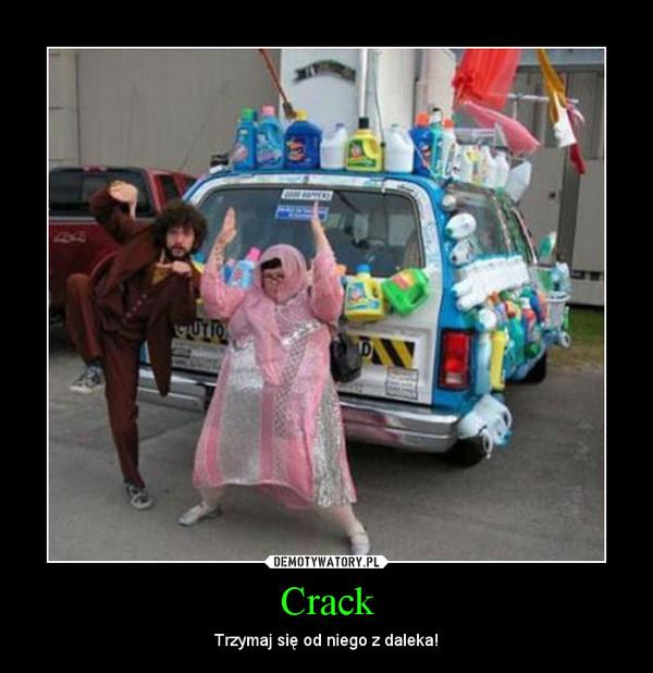 Crack – Trzymaj się od niego z daleka!