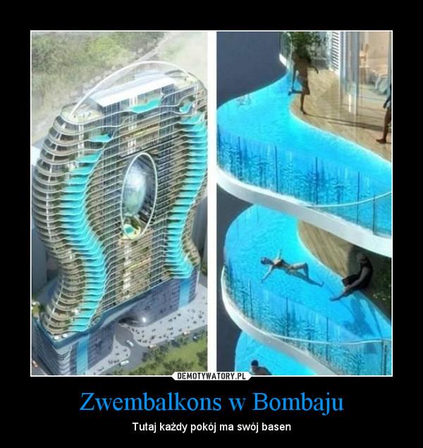 Zwembalkons w Bombaju – Tutaj każdy pokój ma swój basen