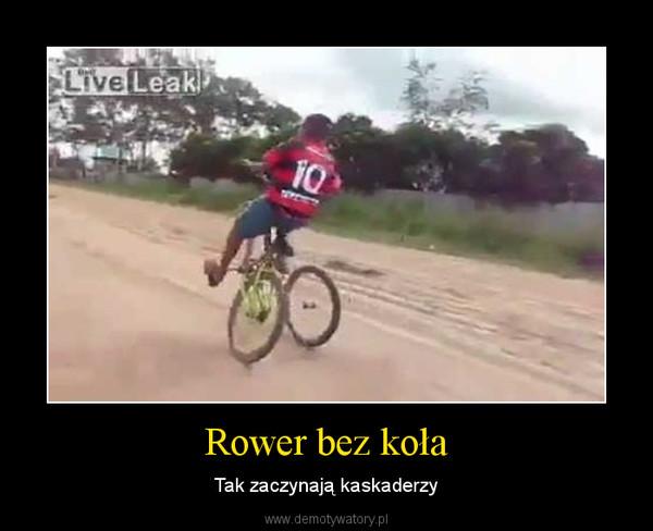 Rower bez koła – Tak zaczynają kaskaderzy