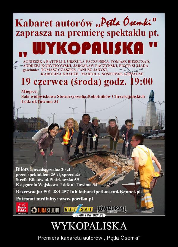 """WYKOPALISKA – Premiera kabaretu autorów ,,Pętla Ósemki"""""""
