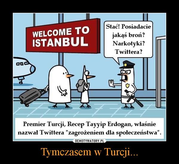 Tymczasem w Turcji... –