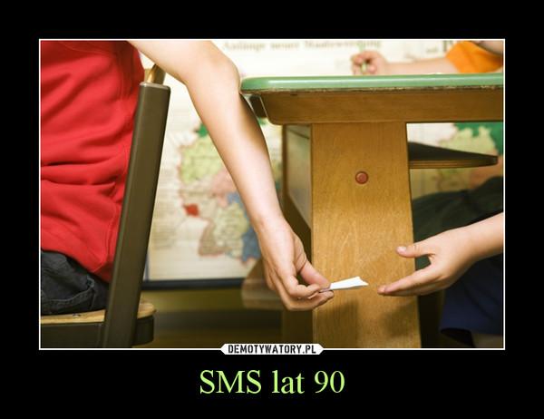 SMS lat 90 –