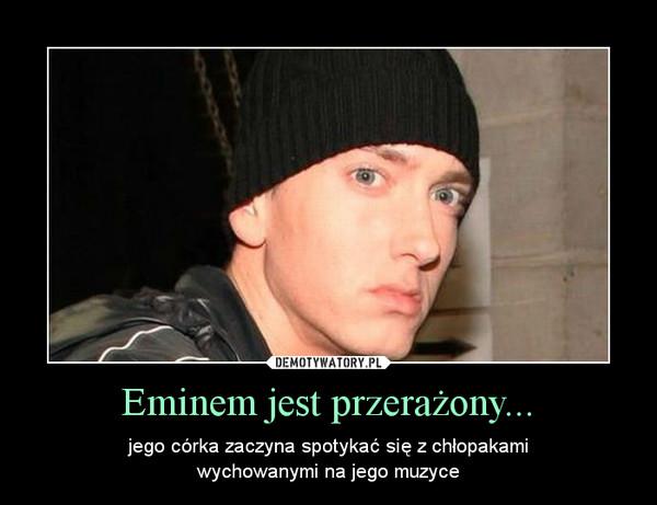 Eminem jest przerażony... – jego córka zaczyna spotykać się z chłopakamiwychowanymi na jego muzyce