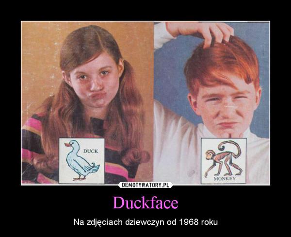 Duckface – Na zdjęciach dziewczyn od 1968 roku
