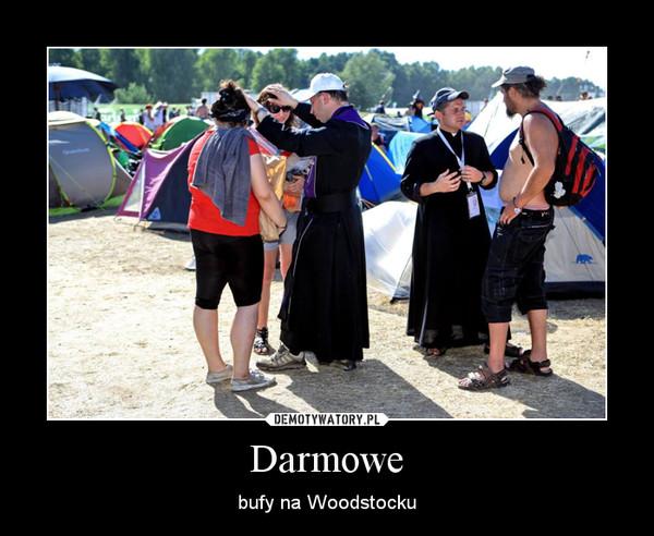 Darmowe – bufy na Woodstocku