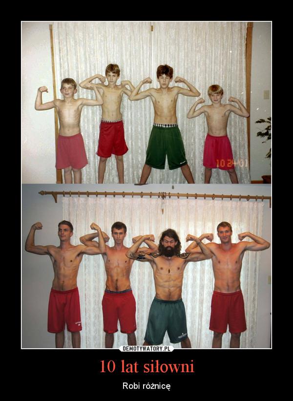 10 lat siłowni – Robi różnicę