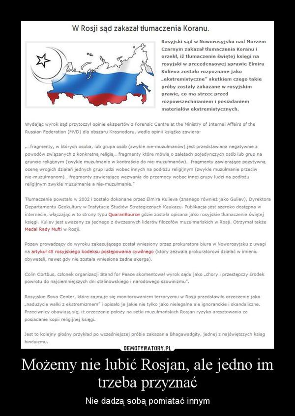 Możemy nie lubić Rosjan, ale jedno im trzeba przyznać – Nie dadzą sobą pomiatać innym
