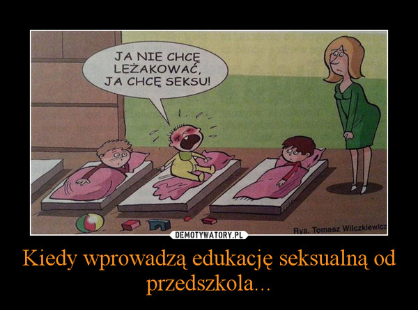 Kiedy wprowadzą edukację seksualną od przedszkola... –