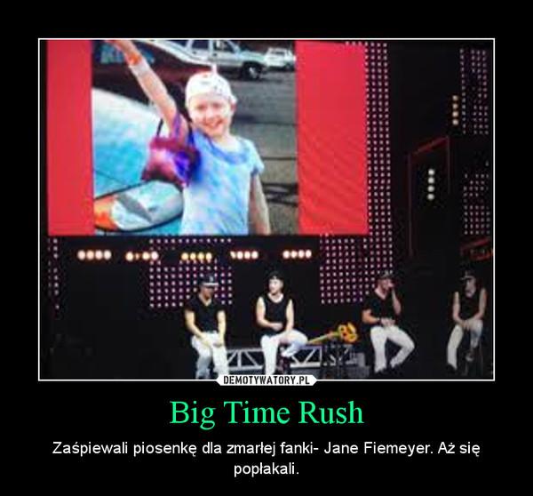 Big Time Rush – Zaśpiewali piosenkę dla zmarłej fanki- Jane Fiemeyer. Aż się popłakali.