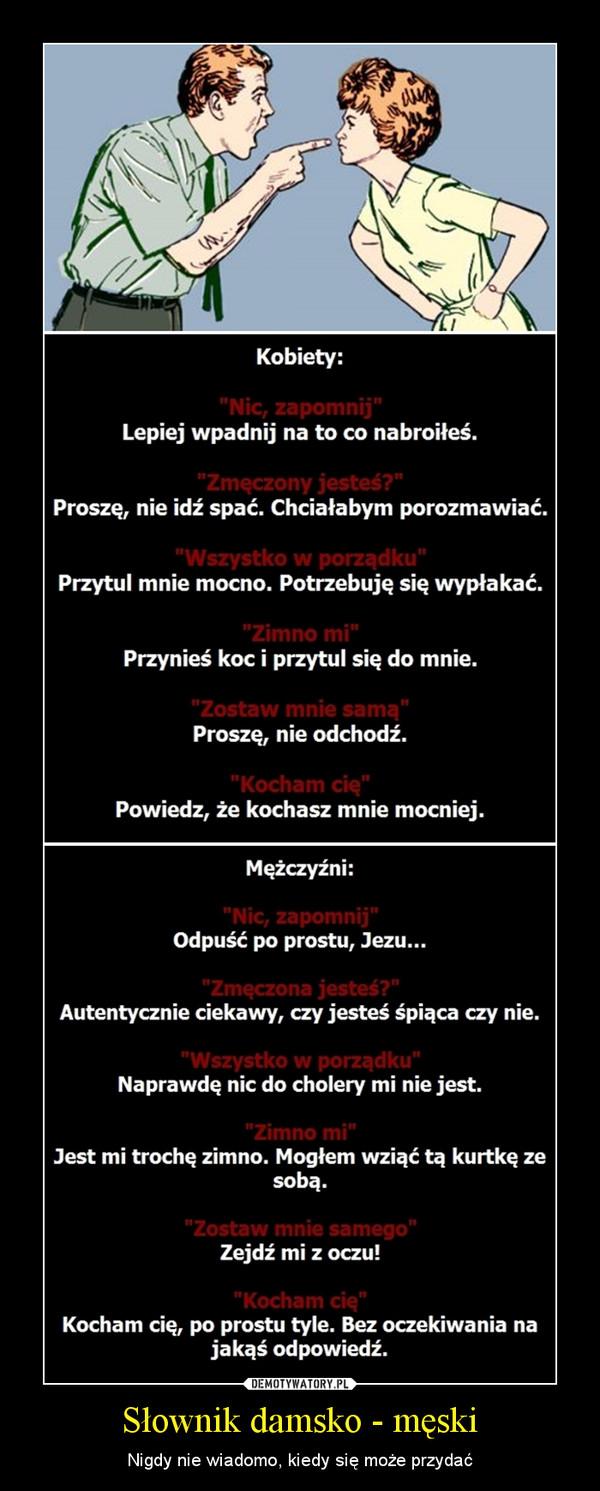 Słownik damsko - męski – Nigdy nie wiadomo, kiedy się może przydać