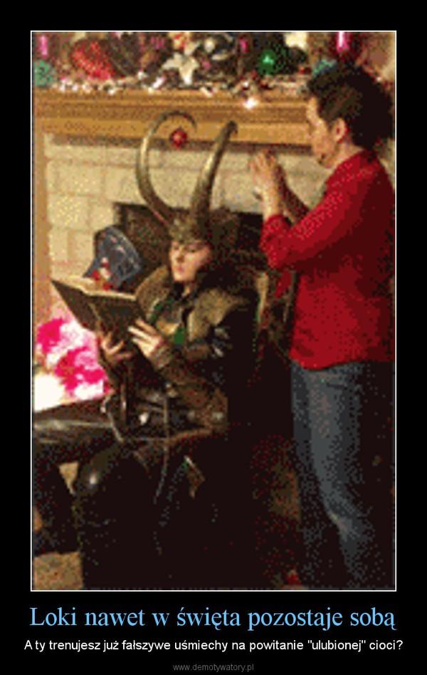 """Loki nawet w święta pozostaje sobą – A ty trenujesz już fałszywe uśmiechy na powitanie """"ulubionej"""" cioci?"""