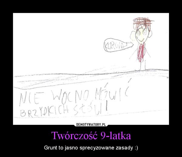 Twórczość 9-latka – Grunt to jasno sprecyzowane zasady :)