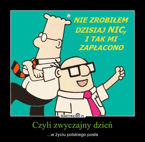 Czyli zwyczajny dzień – ...w życiu polskiego posła