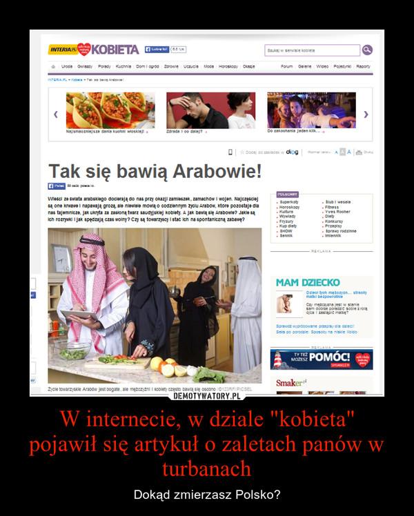 """W internecie, w dziale """"kobieta""""pojawił się artykuł o zaletach panów w turbanach – Dokąd zmierzasz Polsko?"""