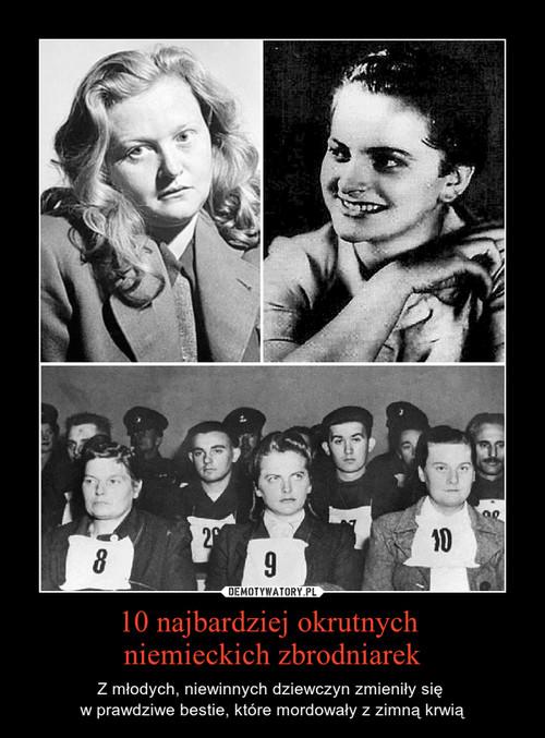 10 najbardziej okrutnych  niemieckich zbrodniarek