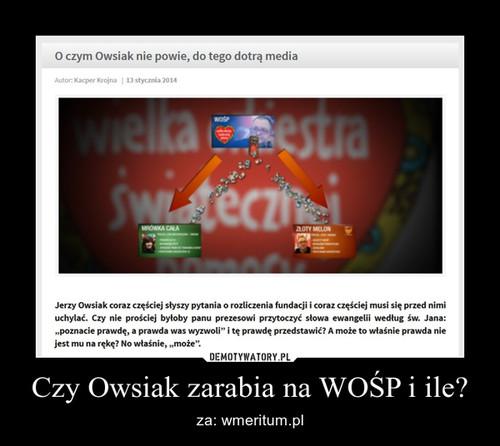 Czy Owsiak zarabia na WOŚP i ile?