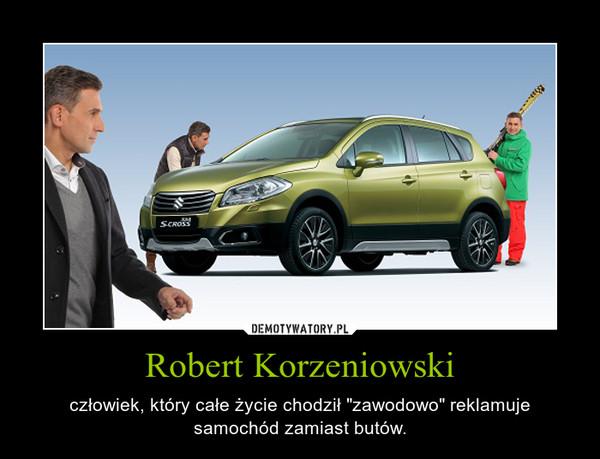 """Robert Korzeniowski – człowiek, który całe życie chodził """"zawodowo"""" reklamuje samochód zamiast butów."""