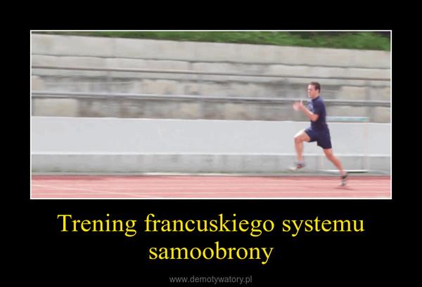 Trening francuskiego systemu samoobrony –