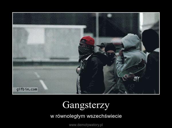 Gangsterzy – w równoległym wszechświecie