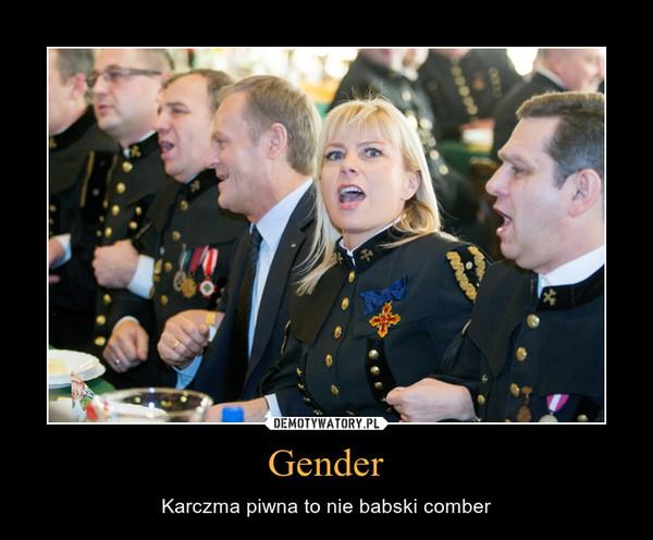 Gender – Karczma piwna to nie babski comber