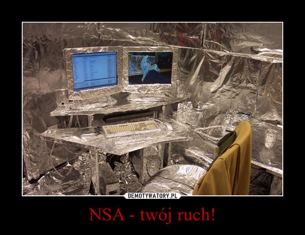 NSA - twój ruch! –