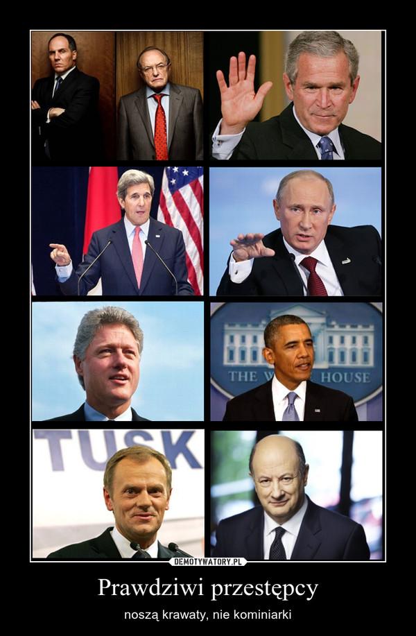 Prawdziwi przestępcy – noszą krawaty, nie kominiarki