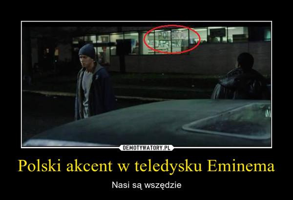 Polski akcent w teledysku Eminema – Nasi są wszędzie