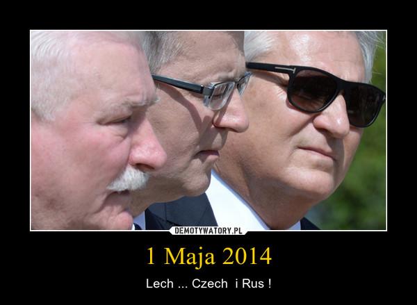 1 Maja 2014 – Lech ... Czech  i Rus !