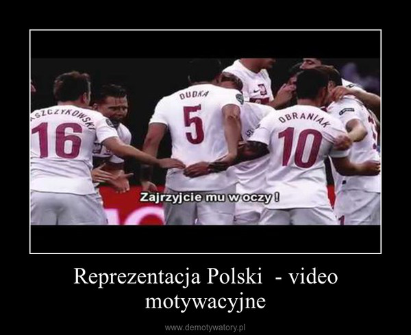 Reprezentacja Polski  - video motywacyjne –