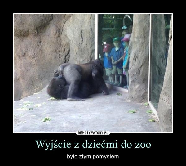 Wyjście z dziećmi do zoo – było złym pomysłem