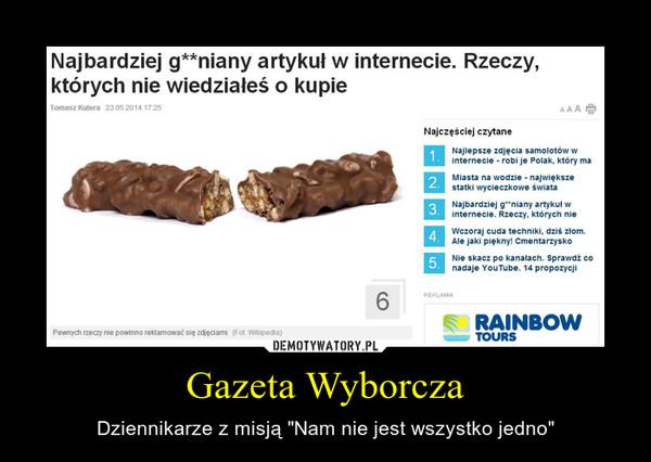 """Gazeta Wyborcza – Dziennikarze z misją """"Nam nie jest wszystko jedno"""""""