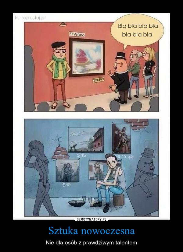 Sztuka nowoczesna – Nie dla osób z prawdziwym talentem