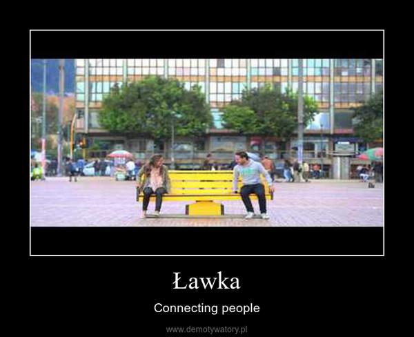 Ławka – Connecting people