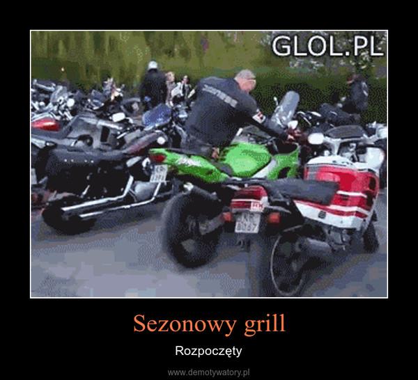 Sezonowy grill – Rozpoczęty