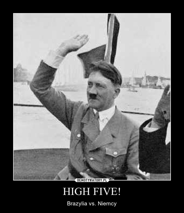 HIGH FIVE! – Brazylia vs. Niemcy