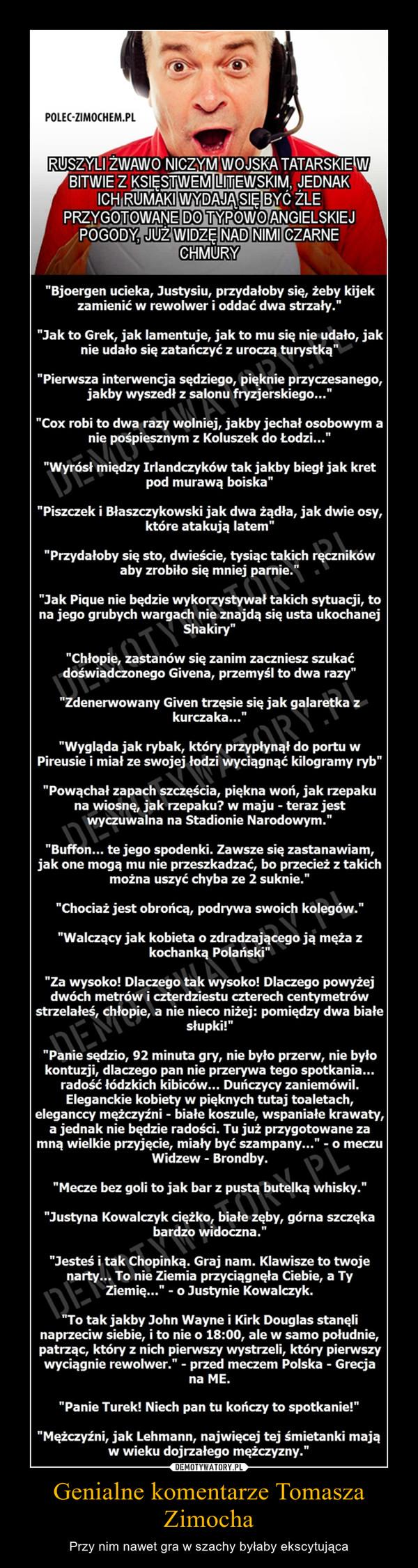 Genialne komentarze Tomasza Zimocha – Przy nim nawet gra w szachy byłaby ekscytująca