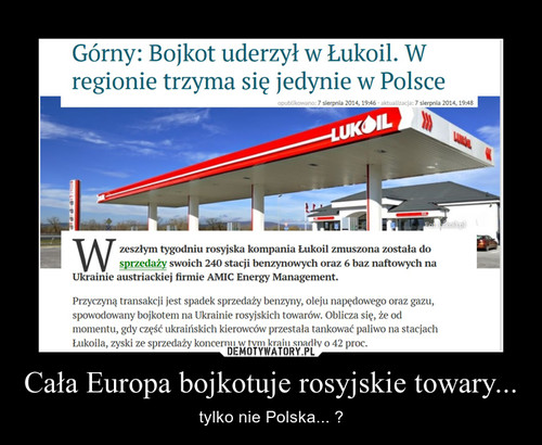 Cała Europa bojkotuje rosyjskie towary...