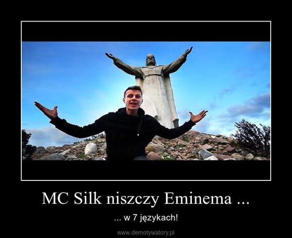 MC Silk niszczy Eminema ... – ... w 7 językach!