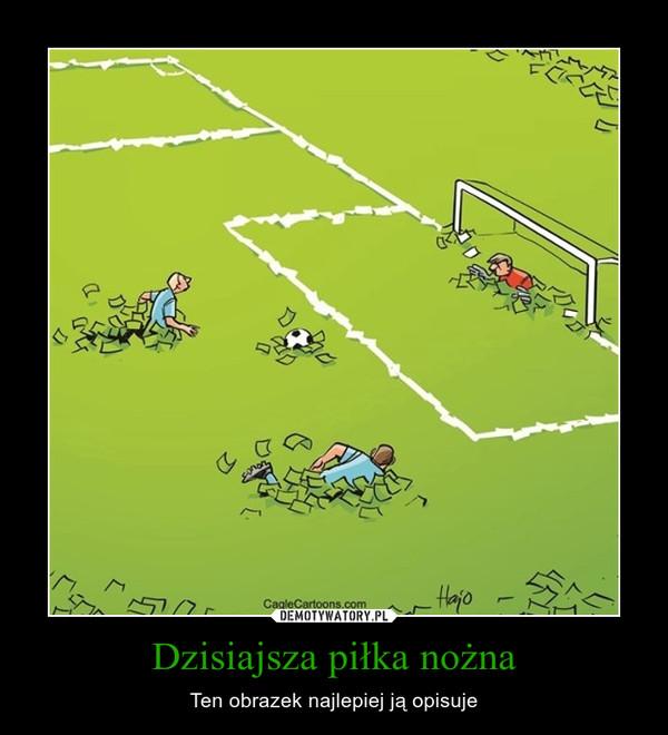 Dzisiajsza piłka nożna – Ten obrazek najlepiej ją opisuje