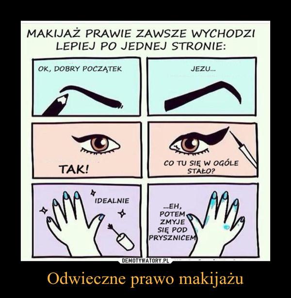 Odwieczne prawo makijażu –