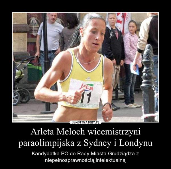 Arleta Meloch wicemistrzyni paraolimpijska z Sydney i Londynu – Kandydatka PO do Rady Miasta Grudziądza z niepełnosprawnością intelektualną