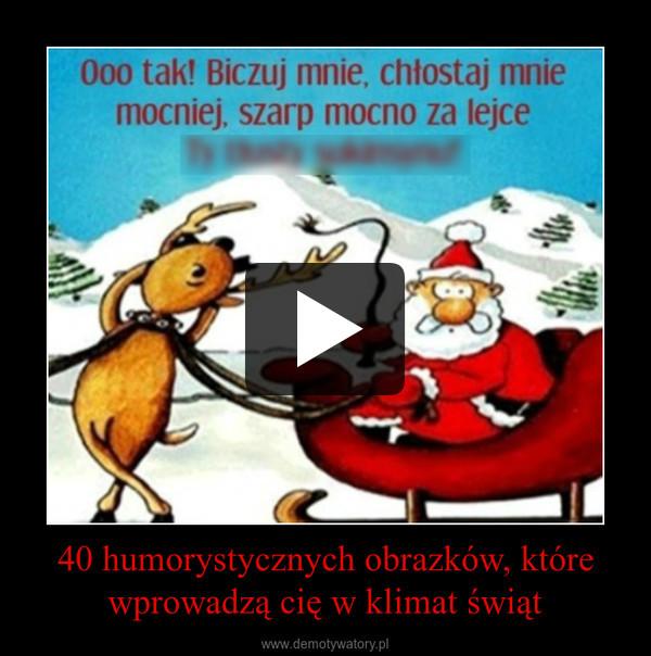 40 humorystycznych obrazków, które wprowadzą cię w klimat świąt –